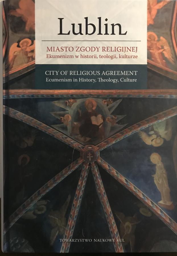 Lublin - miasto zgody religijnej